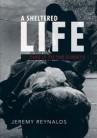 Jeremy Reynalds' A Sheltered Life